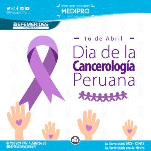 16 de abril Día de la Cancerología Peruana